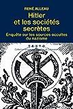 Hitler et les sociétés secrètes - Enquête sur les sources occultes du nazisme (Texto) - Format Kindle - 9,99 €