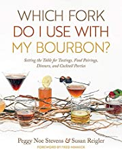 Which Fork Do I Use with My Bourbon?: Setting the Table for Tastings, Food Pairings, Dinners, and Cocktail Parties (South Limestone)