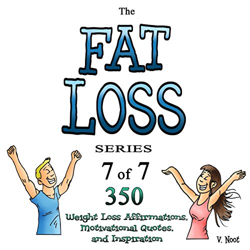 The Fat Loss Series 7: 350 Weight Loss Affirmations, Motivational Quotes, and Inspiration Titelbild