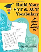 Build your SAT & ACT Vocabulary & have fun doing it!: 323 Vocab-based word search & cryptogram puzzles to build brain power and boost scores