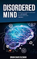 Disordered Mind: How to Catch Symptoms of Emotional Stress and Signs of Mental Problems and Activate Effective Actions to Overcome Them