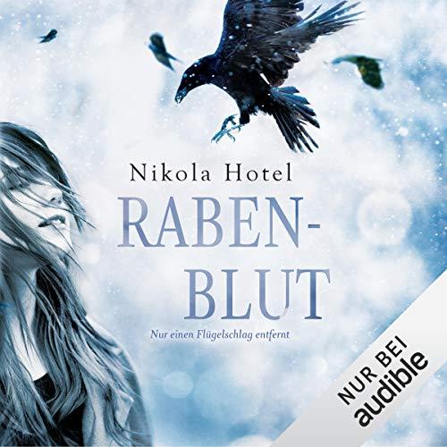 Nur einen Flügelschlag entfernt     Rabenblut 1              Autor:                                                                                                                                 Nikola Hotel                               Sprecher:                                                                                                                                 Tanja Esche,                                                                                        Torben Kessler                      Spieldauer: 12 Std. und 10 Min.     413 Bewertungen     Gesamt 4,4