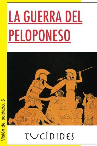 La guerra del Peloponeso (Visión del soldado nº 5) (Spanish Edition)
