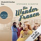 Die Wunderfrauen - Freiheit im Angebot: Wunderfrauen-Trilogie 3