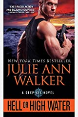 Hell or High Water (The Deep Six Book 1) Kindle Edition