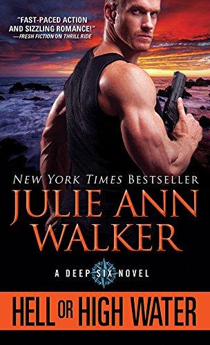 Hell or High Water (The Deep Six Book 1) by [Julie Ann Walker]