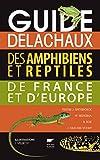 Guide Delachaux des amphibiens et reptiles de France et d'Europe...