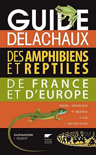 Guide Delachaux des amphibiens et reptiles de France et d'Europe