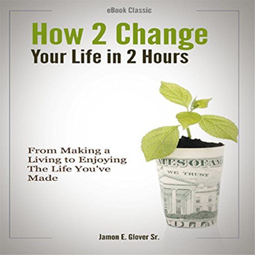 How to Change Your Life in Two Hours audiobook cover art