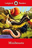 Minibeasts - Ladybird Readers Level 3