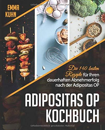 Adipositas OP Kochbuch: Die 140 besten Rezepte für Ihren dauerhaften Abnehmerfolg nach der Adipositas OP