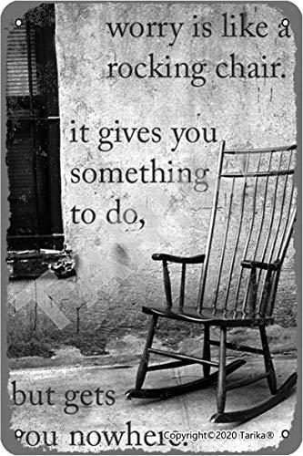 Worry Is Like A Rocking Chair Vintage Look 20 x 30 cm Eisen Dekoration Malerei Schild für Zuhause Küche Bad Bauernhof Garten Garage inspirierende Zitate Wanddekoration