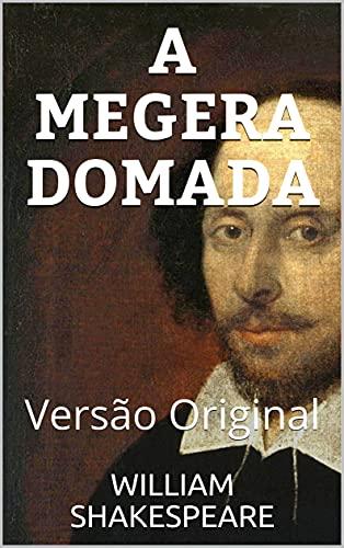 A MEGERA DOMADA: Versão Original