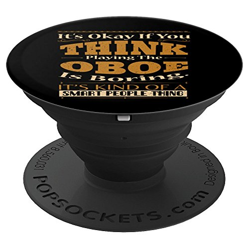 Playing the Oboe a Smart People Thing Funny Musician PopSockets Grip and Stand for Phones and Tablets