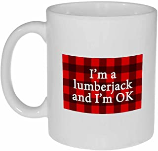 I'm a Lumberjack and I'm Ok Mug Coffee or Tea Mug