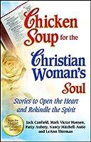 CS CHRISTIAN WOMAN SOUL (Chicken Soup for the Soul)