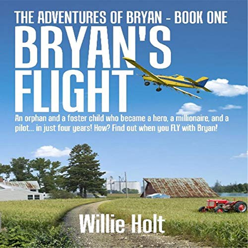 Bryan's Flight Audiobook By Willie Holt cover art