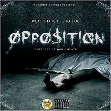Opposition (feat. To Foe)