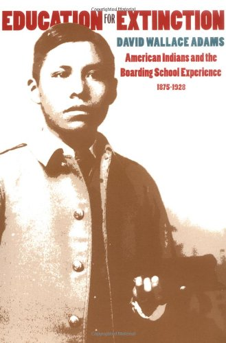 Education for Extinction: American Indians and the...