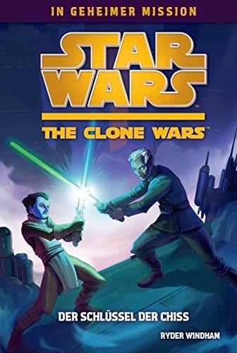 Star Wars - The Clone Wars: In geheimer Mission, Bd. 4: Der Schlüssel der Chiss