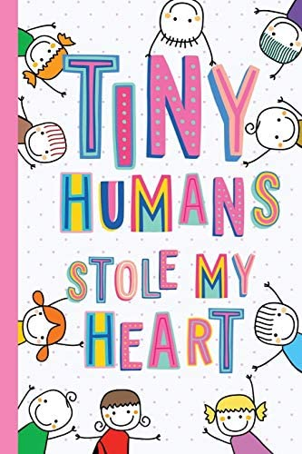 Tiny Humans Stole My Heart Notebook A5 Great for Preschool Teacher Gifts Appreciation End of product image