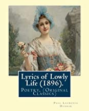 Lyrics of Lowly Life (1896). By: Paul Laurence Dunbar, introduction By: W. D. Howells: William Dean Howells ( March 1, 1837 – May 11, 1920) was an ... nicknamed