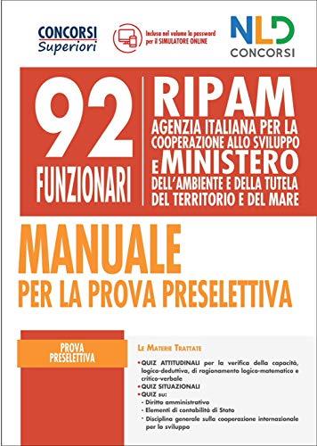 92 Funzionari RIPAM: manuale completo + quiz commentati per la preparazione al concorso