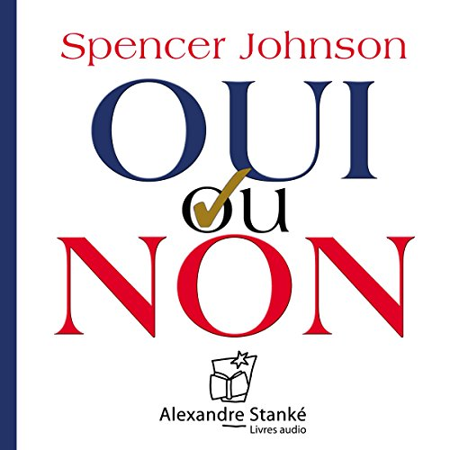 Oui ou non                    By:                                                                                                                                 Spencer Johnson                               Narrated by:                                                                                                                                 Jean Leclerc,                                                                                        Claudie Stanké                      Length: 1 hr and 15 mins     4 ratings     Overall 4.8
