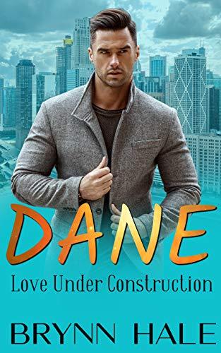 Dane: Brother's Curvy Ex Romance (Love Under Construction Book 1) by [Brynn Hale]