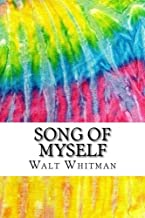 Song of Myself: Includes MLA Style Citations for Scholarly Secondary Sources, Peer-Reviewed Journal Articles and Critical Essays (Squid Ink Classics)