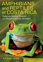 Amphibians and Reptiles of Costa Rica: A Pocket Guide (Zona Tropical Publications) by Federico Munoz Chacon Richard Dennis Johnston(2013-07-09)