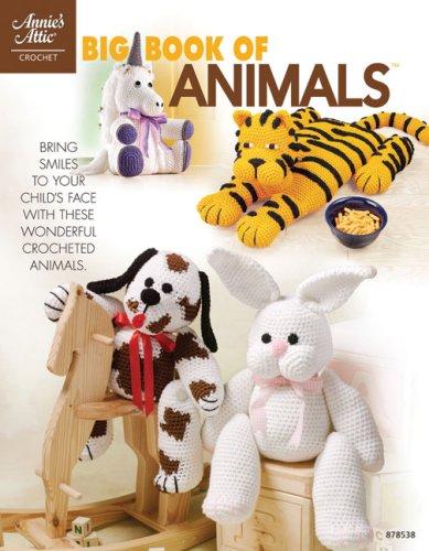 Big Book of Animals (Annie's Attic: Crochet)