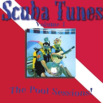Scuba Tunes Vol. 1/The Pool Sessions!