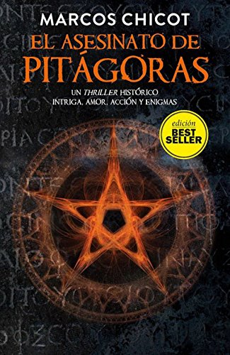 El asesinato de Pitágoras (Bestseller) de Marcos Chicot Álvarez (10 mar 2015) Tapa blanda