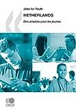 Jobs for Youth/Des emplois pour les jeunes Jobs for Youth/Des emplois pour les jeunes: Netherlands 2008: Edition 2008