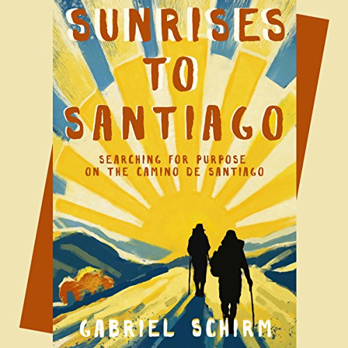Sunrises to Santiago audiobook cover art
