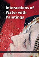 Interactions of Water With Paintings