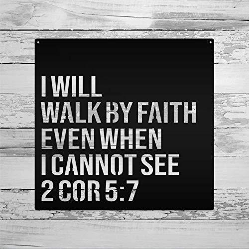EricauBird Cartel de metal personalizado con texto en inglés 'I Will Walk by Faith 2 Cor 57, para colgar la puerta y decoración de pared de metal para el hogar, sala de estar, cocina.