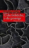 'O du fröhliche, o du grausige: Weihnachtskrimi' von Friederike Schmöe