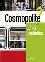 Cosmopolite: Cahier d'activites 2 + CD-audio