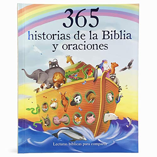 365 Historias de la Biblia Y Oraciones: Lecturas Biblicas Para Compartir = 365 Bible Stories and Prayers