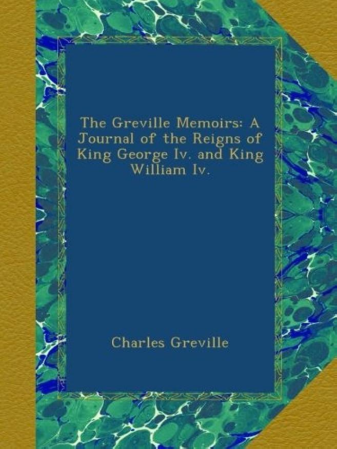 追加アノイベールThe Greville Memoirs: A Journal of the Reigns of King George Iv. and King William Iv.