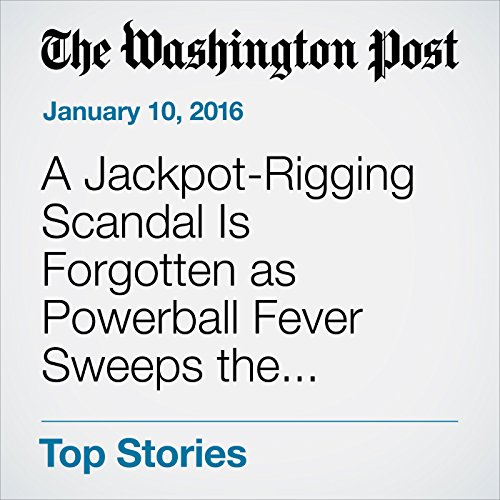 A Jackpot-Rigging Scandal Is Forgotten as Powerball Fever Sweeps the United States cover art