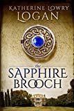 The Sapphire Brooch: Time Travel Romance (The Celtic Brooch) (Volume 2)