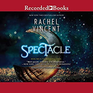Spectacle                   By:                                                                                                                                 Rachel Vincent                               Narrated by:                                                                                                                                 Gabra Zackman                      Length: 9 hrs and 25 mins     262 ratings     Overall 4.5