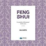 Feng Shui. La Salud y El bienestar en Tu Casa