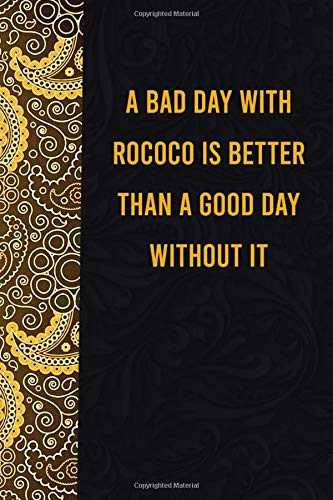 A bad day with rococo is better than a good day without it: funny notebook for export lovers, cute journal for writing journaling & note taking at ... gag gift for women men teen coworker friend