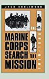 The Marine Corps' Search for a Mission, 1880-1898 (Modern War Studies (Hardcover))