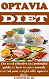 OPTAVIA DIET: The most effective and potential guide on how to permanently control your weight with...