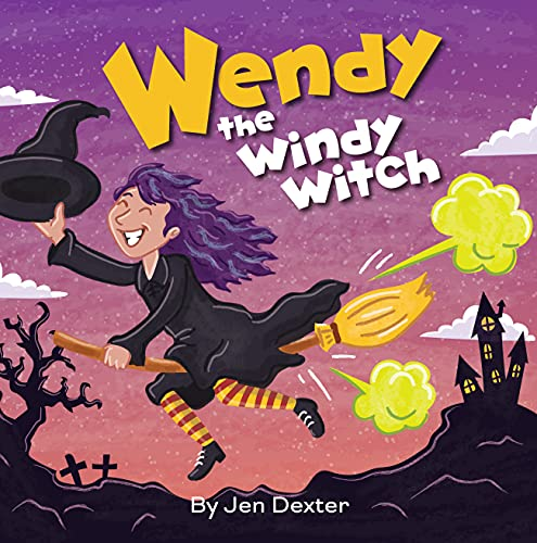 Wendy the Windy Witch: A Funny, Read Aloud Picture Book For Children And Adults About a Witch Who Farts and Toots (Funny Farting Friends 2) (English Edition)